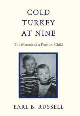 Cold Turkey at Nine: The Memoir of a Problem Child (Hardback)