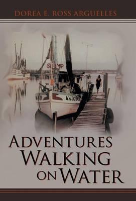 Adventures Walking on Water (Hardback)