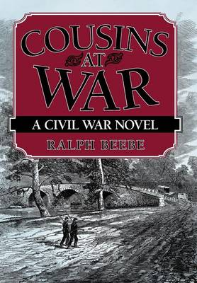 Cousins at War: A Civil War Novel (Hardback)