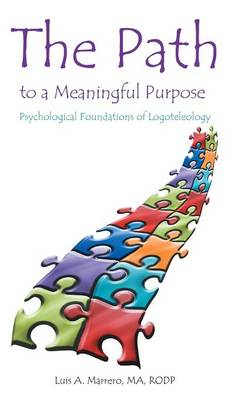 The Path to a Meaningful Purpose: Psychological Foundations of Logoteleology (Hardback)