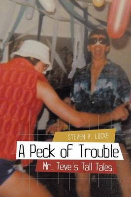 A Peck of Trouble: Mr. Teve's Tall Tales (Paperback)