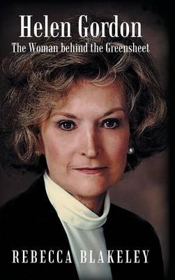 Helen Gordon: The Woman Behind the Greensheet (Hardback)