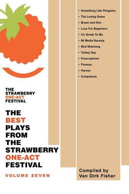 The Best Plays from the Strawberry One-Act Festival: Volume Seven: Compiled by (Paperback)