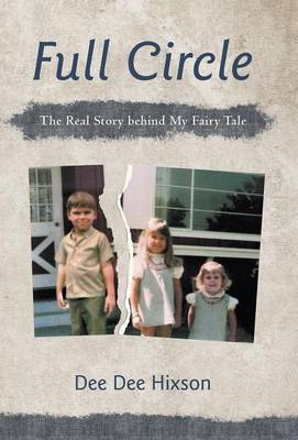 Full Circle: The Real Story Behind My Fairy Tale (Hardback)