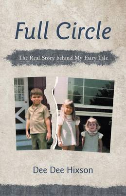 Full Circle: The Real Story Behind My Fairy Tale (Paperback)