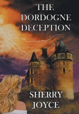 The Dordogne Deception (Hardback)