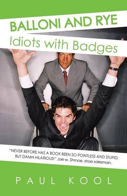 Balloni and Rye: Idiots with Badges (Paperback)