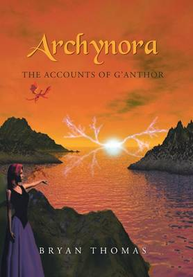 Archynora: The Accounts of G'Anthor (Hardback)