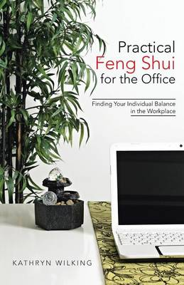 Practical Feng Shui for the Office: Finding Your Individual Balance in the Workplace (Paperback)