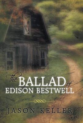 The Ballad of Edison Bestwell (Hardback)