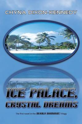 Ice Palace, Crystal Dreams: The First Novel in the Deadly Diamonds Trilogy (Paperback)