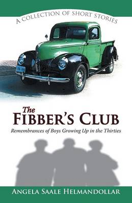 The Fibber's Club: Remembrances of Boys Growing Up in the Thirties (Paperback)