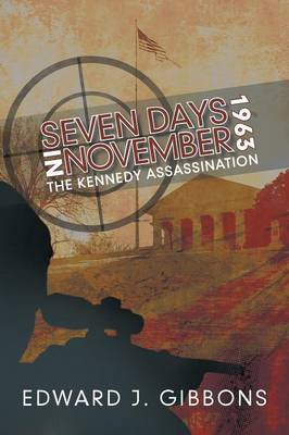 Seven Days in November 1963: The Kennedy Assassination (Paperback)