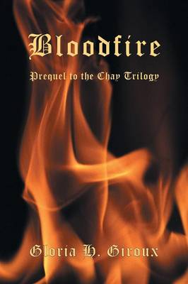 Bloodfire: Prequel to the Chay Trilogy (Paperback)