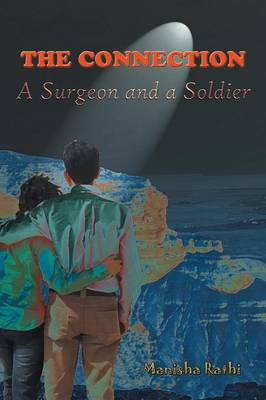 The Connection: A Surgeon and a Soldier (Paperback)