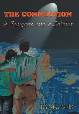 The Connection: A Surgeon and a Soldier (Hardback)