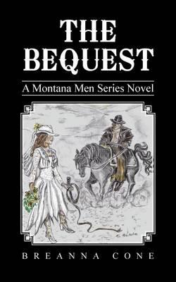 The Bequest: A Montana Men Series Novel (Paperback)