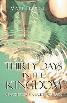 Thirty Days in the Kingdom: Searching for a Laughing Place (Paperback)