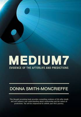 Medium7: Evidence of the Afterlife and Predictions (Hardback)