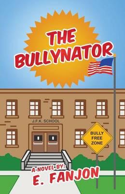 The Bullynator (Paperback)