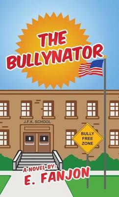 The Bullynator (Hardback)