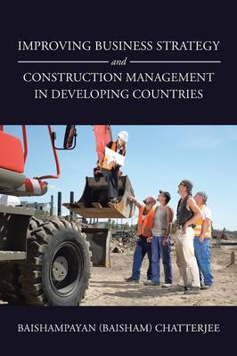 Improving Business Strategy and Construction Management in Developing Countries (Paperback)