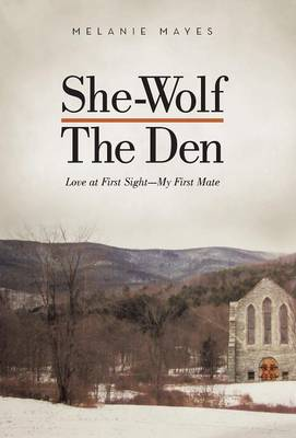 She-Wolf - The Den: Love at First Sight - My First Mate (Hardback)
