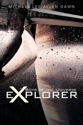 Boys of the Universe Explorer (Paperback)