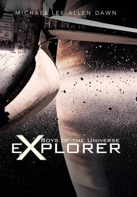 Boys of the Universe Explorer (Hardback)
