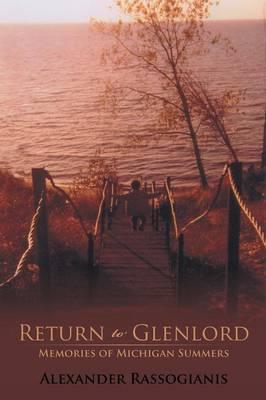 Return to Glenlord: Memories of Michigan Summers (Paperback)