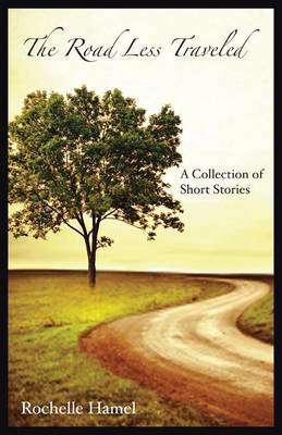 The Road Less Traveled: A Collection of Short Stories (Paperback)