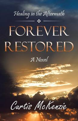 Forever Restored: Healing in the Aftermath (Paperback)