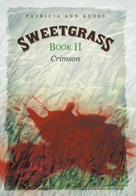Sweetgrass: Book II: Crimson (Hardback)