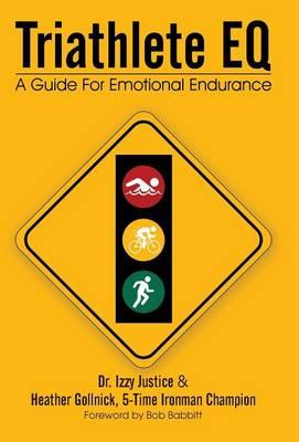 Triathlete Eq: A Guide for Emotional Endurance (Hardback)
