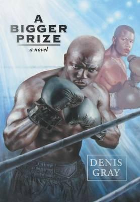 A Bigger Prize (Hardback)