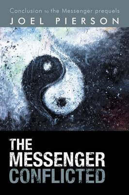 The Messenger Conflicted: Conclusion to the Messenger Prequels (Paperback)