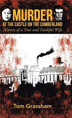 Murder at the Castle on the Cumberland: A Story of a True and Faithful Wife (Hardback)