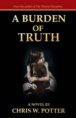 A Burden of Truth (Paperback)