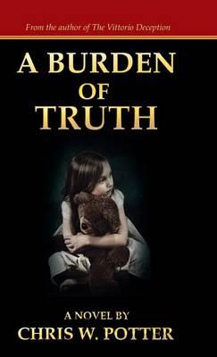 A Burden of Truth (Hardback)