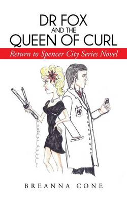 Dr Fox and the Queen of Curl: Return to Spencer City Series Novel (Paperback)