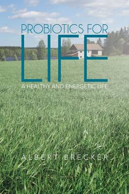 Probiotics for Life: A Healthy and Energetic Life (Paperback)