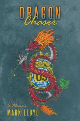 Dragon Chaser: A Memoir (Paperback)