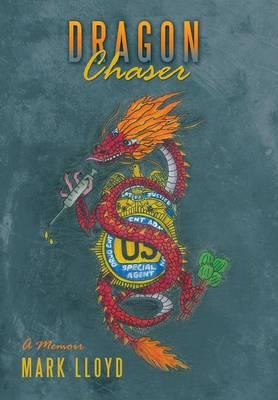 Dragon Chaser: A Memoir (Hardback)