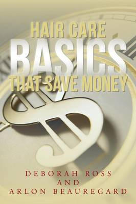 Hair Care Basics That Save Money (Paperback)