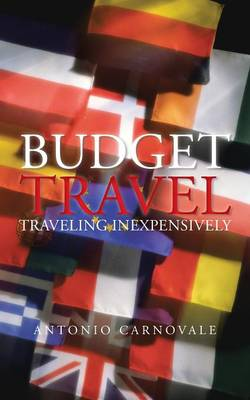 Budget Travel: Traveling Inexpensively (Paperback)