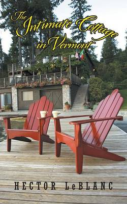 The Intimate Cottage in Vermont: A Love Story (Paperback)