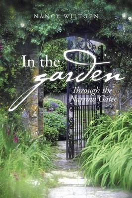 In the Garden: Through the Narrow Gate (Paperback)