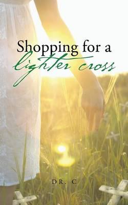 Shopping for a Lighter Cross (Paperback)