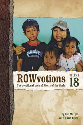 Rowvotions Volume 18: The Devotional Book of Rivers of the World (Paperback)