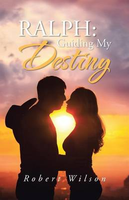 Ralph: Guiding My Destiny (Paperback)